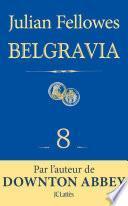 Feuilleton Belgravia épisode 8