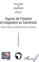 Figures de l'histoire et imaginaire au Cameroun