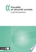 Fiscalité et sécurité sociale Le secteur agricole