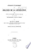 Fonctions et désordres des organes de la génération chez l'enfant, le jeune homme, l'adulte et le vieillard