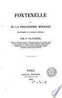 Fontenelle, ou, De la philosophie moderne relativement aux sciences physiques