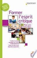 Former l'esprit critique (Tome 1) - Pour une pensée libre