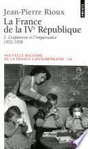 France de la Quatrième République. L'Expansion et l'Impuissance (1952-1958) (La)