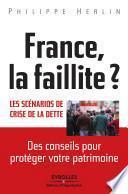 France, la faillite ? - Les scénarios de crise de la dette