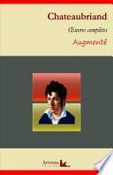 François-René de Chateaubriand : Oeuvres complètes – suivi d'annexes (annotées, illustrées)