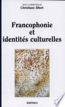 Francophonie et identités culturelles
