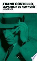 Frank Costello, le parrain de New-York