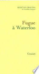 Fugue à Waterloo