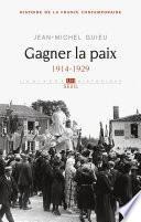 Gagner la paix. 1914-1929