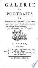 Galerie de portraits ou Portraits des hommes illustres qui ont paru depuis les Romains, tirés de plus célebres auteurs françois