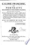 Galerie française ou portraits des hommes et des femmes célèbres qui ont paru en France...