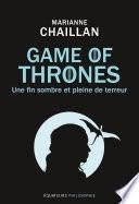 Game of Thrones, une fin sombre et pleine de terreur