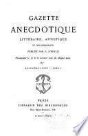 Gazette anecdotique, littéraire, artistique et bibliographique...