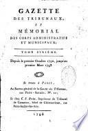 Gazette des tribunaux, et mémorial des corps administratifs et municipaux