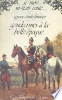 Gendarmes à la Belle époque