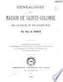Généalogie de la maison de Sainte Colombe, ses alliances et ses seigneuries