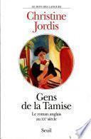 Gens de la Tamise. Le roman anglais au XXe siècle