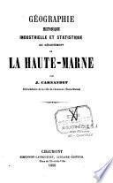Géographie historique industrielle et statistique du département de la Haute-Marne