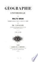 Géographie universelle de Conrad Malte-Brun, entièrement refondue et mise au courant de la science par Th. Lavallée