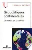Géopolitiques continentales