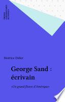 George Sand : écrivain