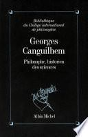 Georges Canguilhem, philosophe, historien des sciences