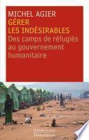 Gérer les indésirables. des camps de réfugiés au gouvernement humanitaire