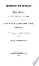 Geschiedkundige bijdragen ...: aflevering. Eenige gebeurtenissen gedurende het leven van prins Hendrik Casimir II van Nassau (1664-1696.)
