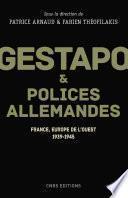 Gestapo et polices allemandes - France, Europe de l'ouest 1939-1945