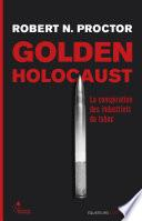Golden Holocaust - La conspiration des industrielsdu tabac