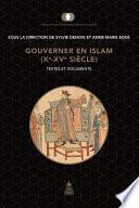 Gouverner en Islam (Xe-XVe siècle)