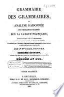 Grammaire des grammaires, ou Analyse raisonnée des meilleurs traités sur la langue française ...