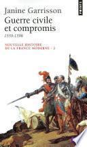 Guerre civile et Compromis (1559-1598)