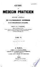 Guide du médecin praticien, ou résumé général de pathologie interne et de thérapeuthique appliquées