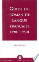 Guide du roman de langue française: 1901-1950