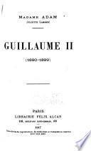 Guillaume II (1890-1899)