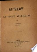 Gutzkow et la jeune Allemagne