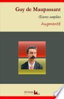 Guy de Maupassant : Oeuvres complètes – suivi d'annexes (annotées, illustrées)