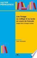 Hatier Pédagogie - Lire l'image en collège et lycée en cours de français