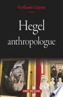 Hegel anthropologue