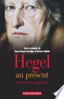 Hegel au présent. Une relève de la métaphysique ?