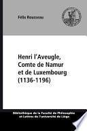 Henri l'Aveugle, Comte de Namur et de Luxembourg (1136-1196)