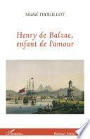 HENRY DE BALZAC ENFANT DE L'AMOUR