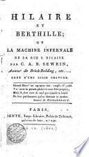 Hilaire et Berthille; ou la Machine infernale de la rue S. Nicaise. Par C.A.B. Sewrin, auteur de Brick-Bolding, etc... Orné d'une jolie gravure