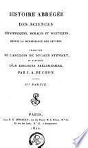 Histoire abrégé des sciences métaphysiques, morales et politiques depuis la renaissance des lettres