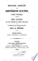 Histoire abrégée de différens cultes: Des divinités génératrices chez les anciens et les modernes