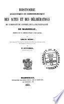Histoire analytique et chronologique des actes et des délibérations du corps et du conseil de la municipalité de Marseille