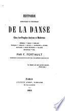 Histoire anecdotique et pittoresque de la danse chez les peuples anciens et modernes ...