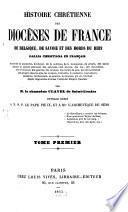 Histoire chretienne des diocèses de France, de Belgique, de Savoie et des bords da Rhin