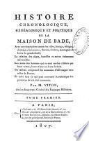 Histoire chronologique généalogique et politique de la maison de Bade